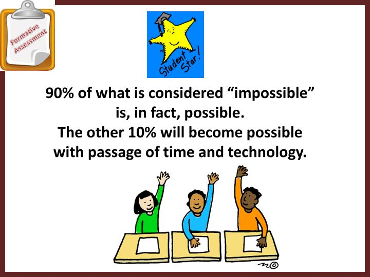 "90% of what is considered ""impossible"""