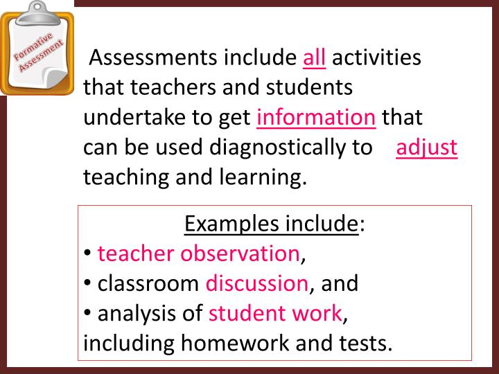 Assessments include