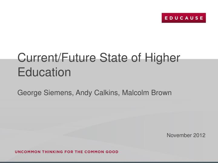 current future state of higher education n.
