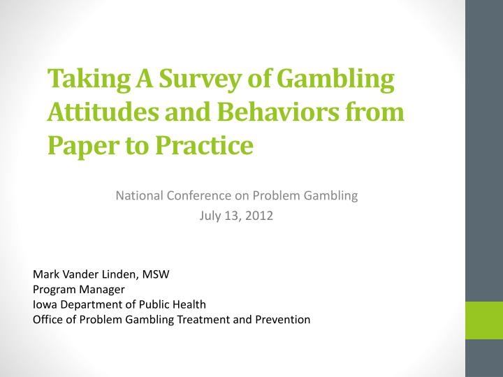 taking a survey of gambling attitudes and behaviors from paper to practice n.