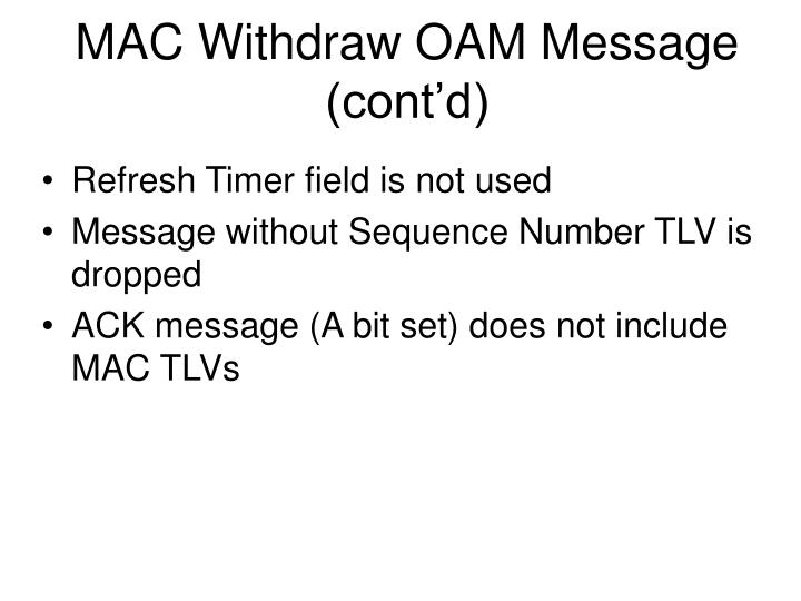 MAC Withdraw OAM Message (cont'd)