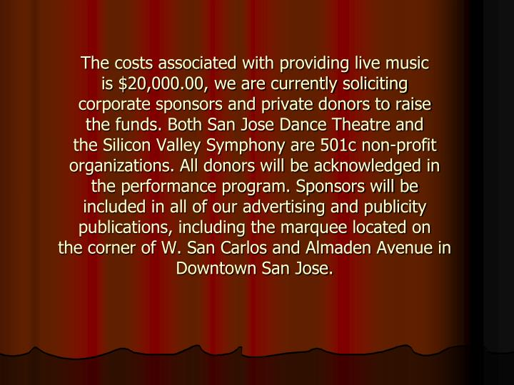 The costs associated with providing live music