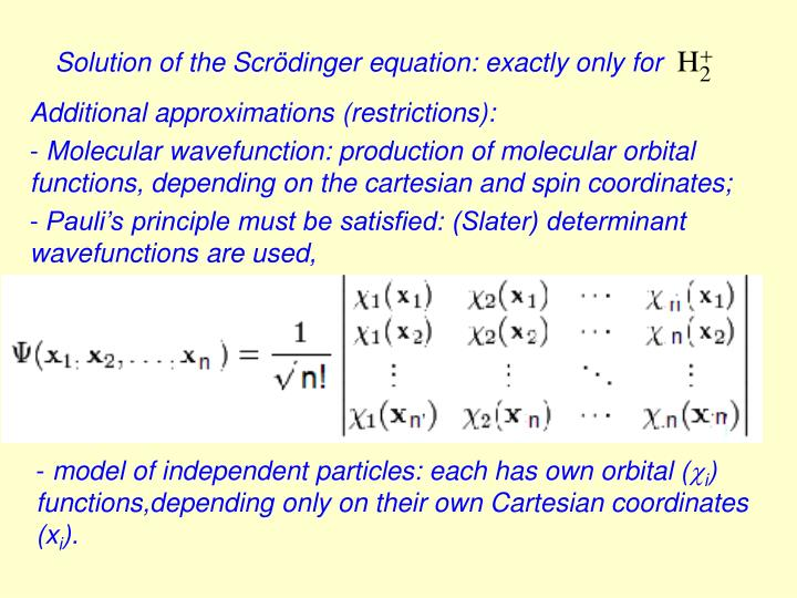 Solution of the Scrödinger equation: exactly only for