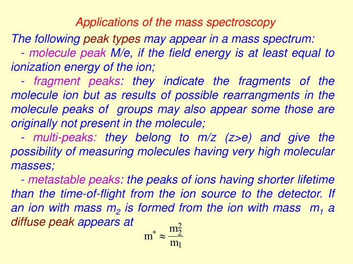 Applications of the mass spectroscopy
