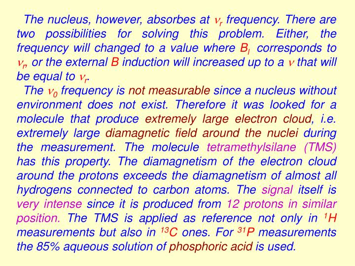 The nucleus, however, absorbes at