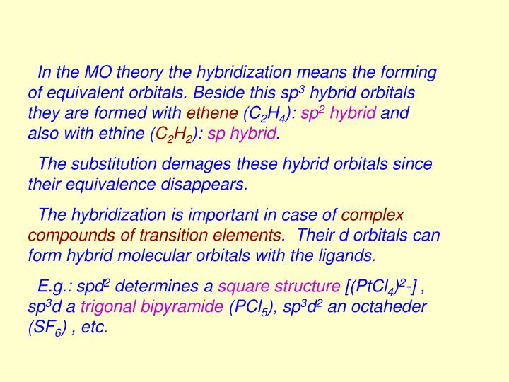 In the MO theory the hybridization means the forming of equivalent orbitals. Beside this sp