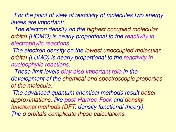 For the point of view of reactivity of molecules two energy levels are important:
