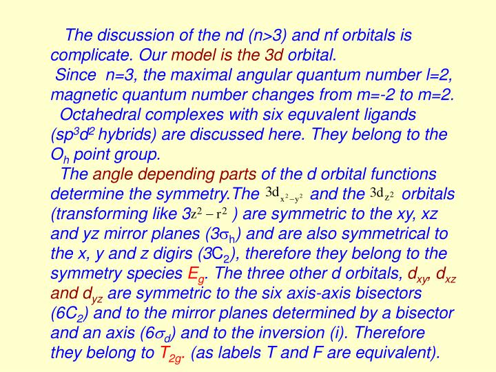 The discussion of the nd (n>3) and nf orbitals is complicate. Our