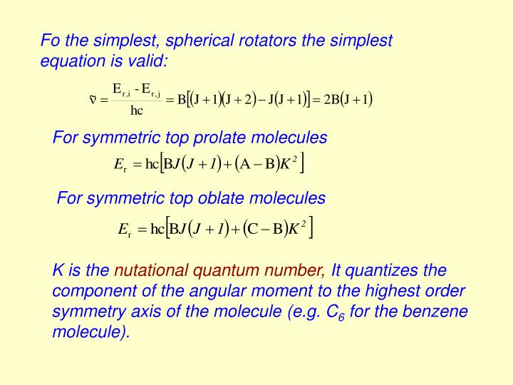 Fo the simplest, spherical rotators the simplest equation is valid: