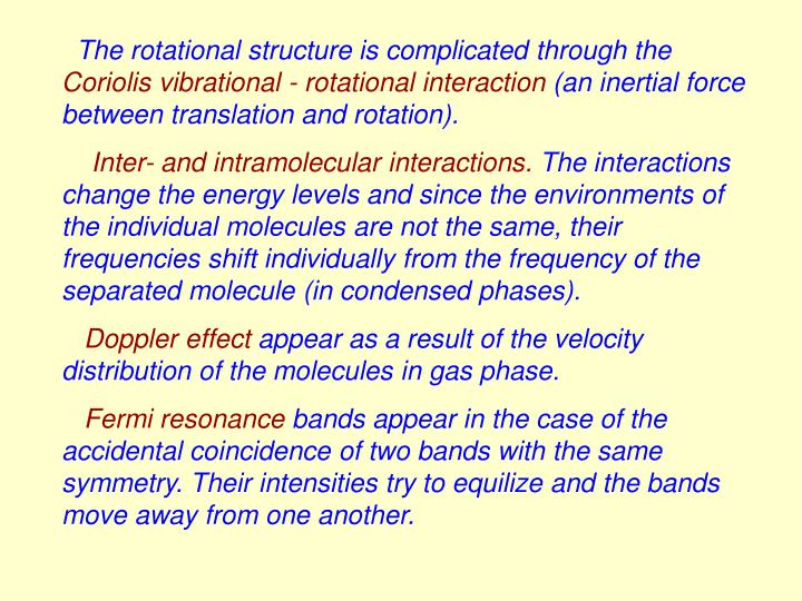 The rotational structure is complicated through the