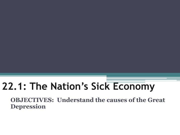 22 1 the nation s sick economy n.