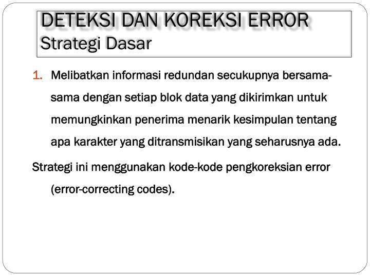 Deteksi dan koreksi error strategi dasar