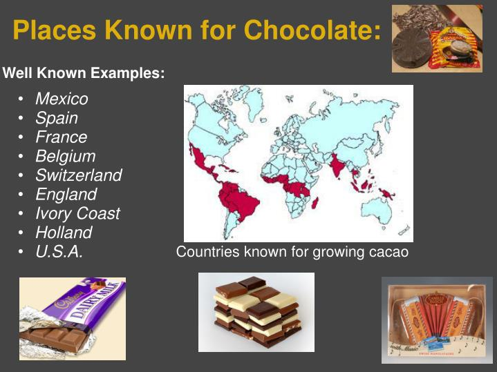 Places known for chocolate