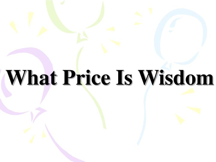 what price is wisdom n.