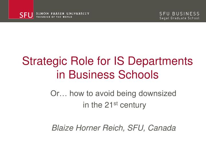 strategic role for is departments in business schools n.
