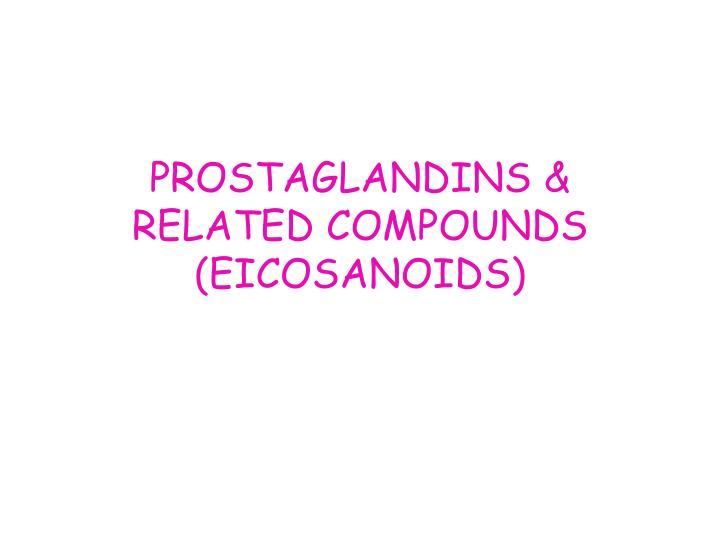 prostaglandins related compounds eicosanoids n.