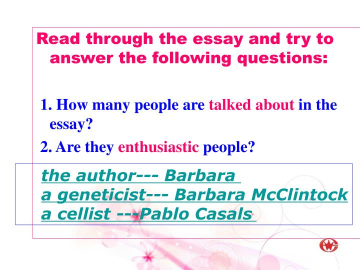 Read through the essay and try to answer the following questions:
