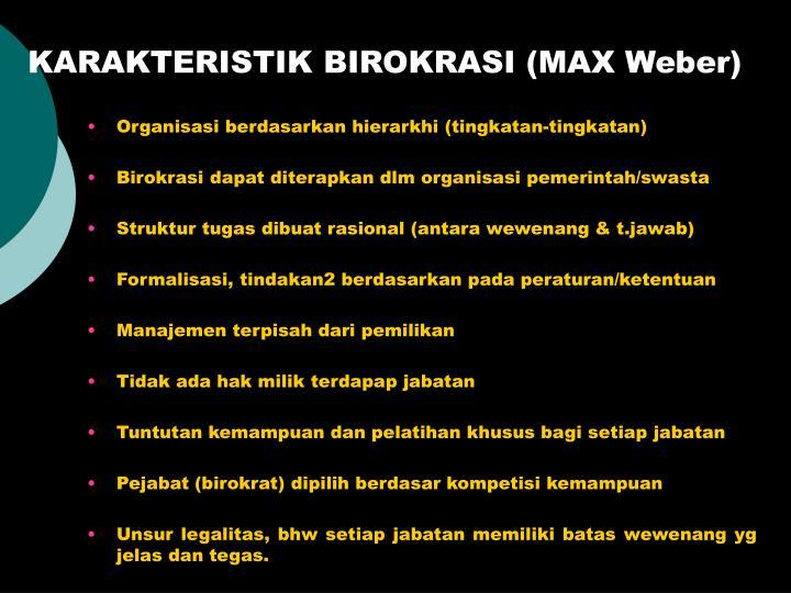 KARAKTERISTIK BIROKRASI (MAX Weber)
