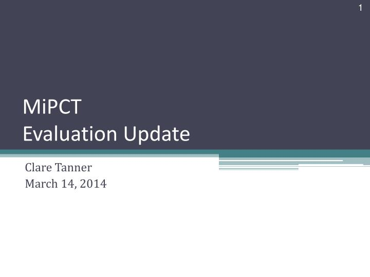 mipct evaluation update n.