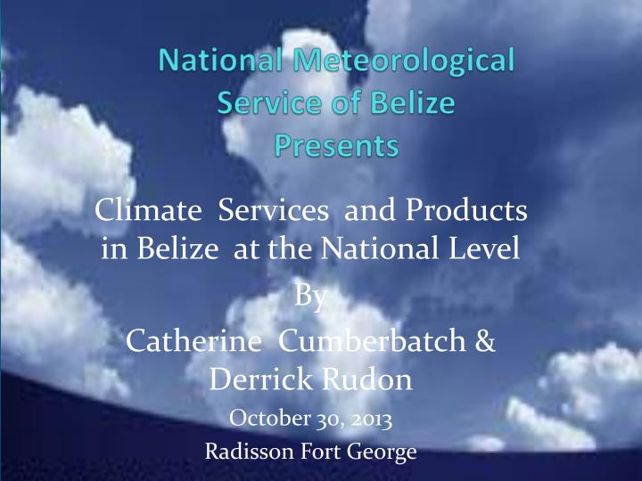 national meteorological service of belize presents n.