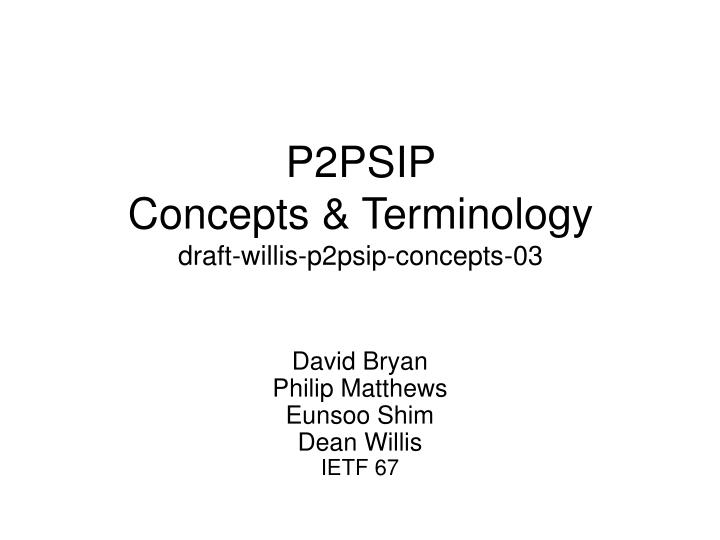 p2psip concepts terminology draft willis p2psip concepts 03 n.