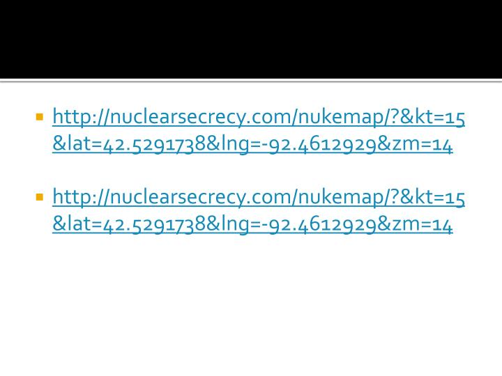 http://nuclearsecrecy.com/nukemap/?&kt=15&lat=42.5291738&lng=-
