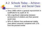 a 2 schools today achieve ment and social class