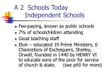 a 2 schools today independent schools