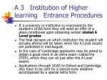 a 3 institution of higher learning entrance procedures