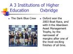 a 3 institutions of higher education oxbridge1