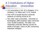 a 3 institutions of higher education universities