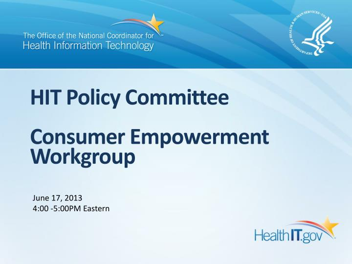 hit policy committee consumer empowerment workgroup n.