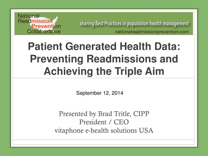 patient generated health data preventing readmissions and achieving the triple aim n.
