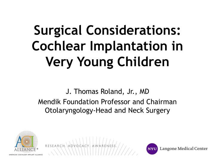 surgical considerations cochlear implantation in very young children n.