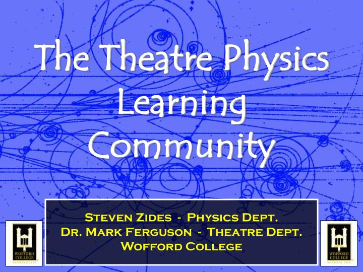 the theatre physics learning community n.