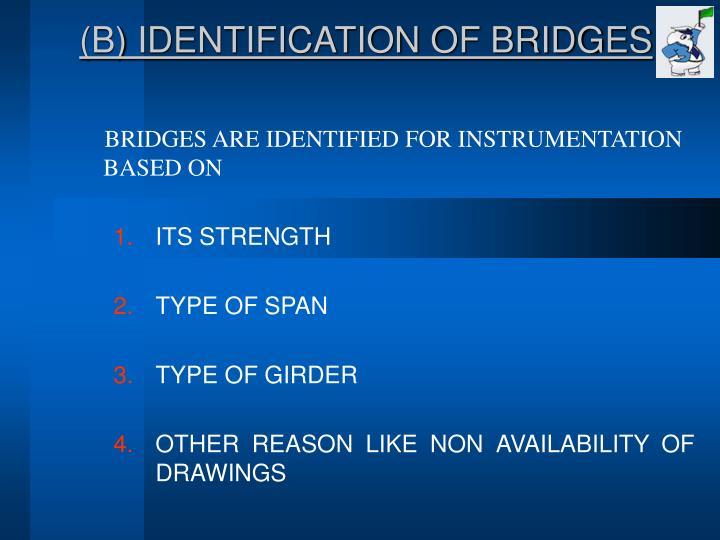 (B) IDENTIFICATION OF BRIDGES