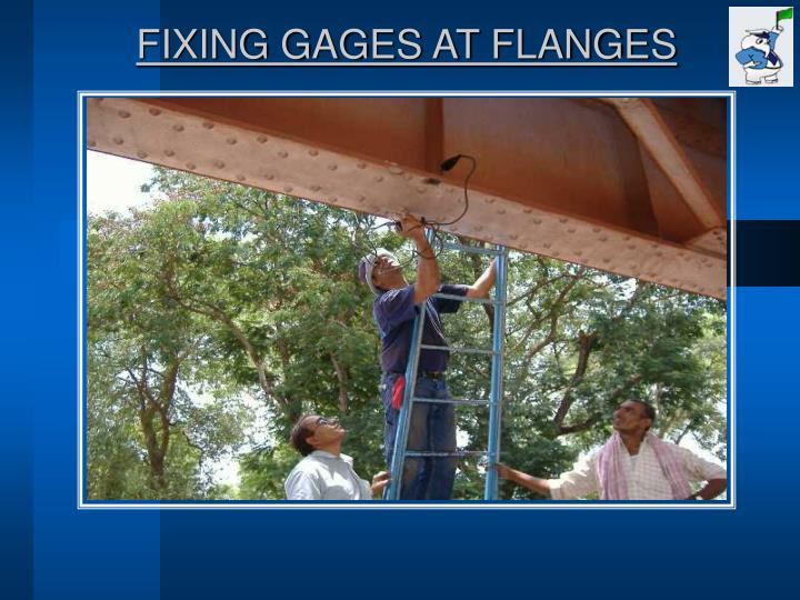 FIXING GAGES AT FLANGES