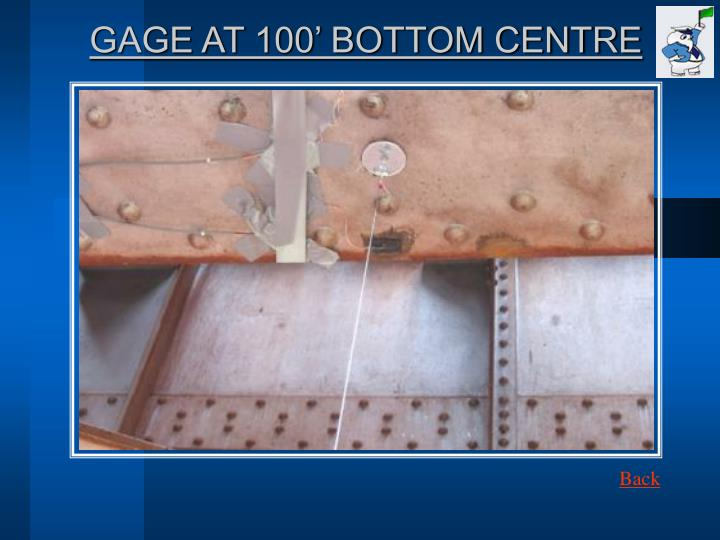 GAGE AT 100' BOTTOM CENTRE