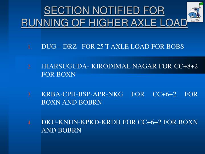 Section notified for running of higher axle load