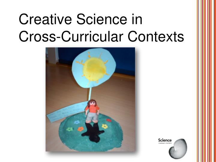 creative science in cross curricular contexts n.