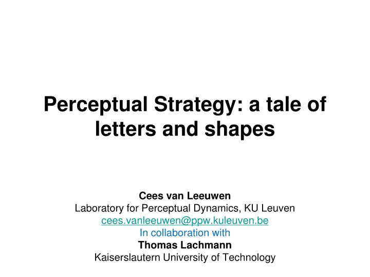 perceptual strategy a tale of letters and shapes n.