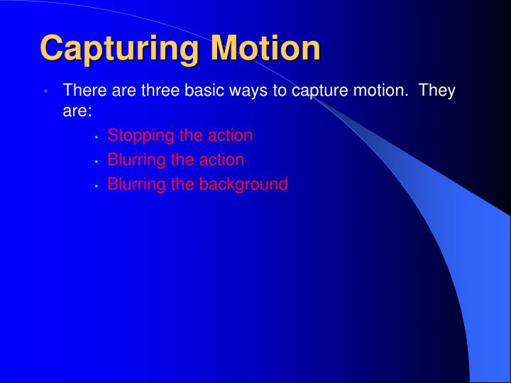 Capturing Motion