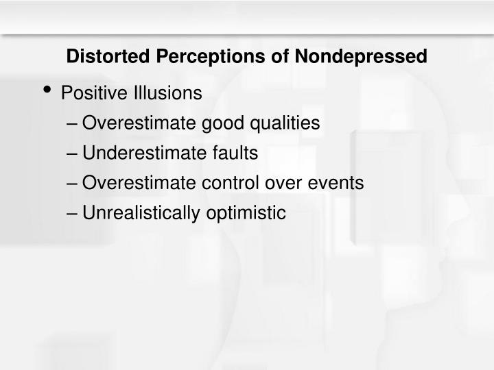 Distorted Perceptions of Nondepressed