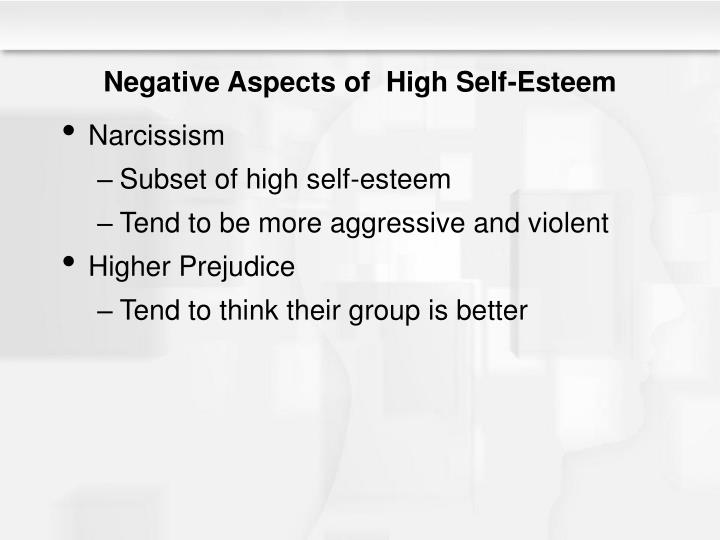 Negative Aspects of  High Self-Esteem