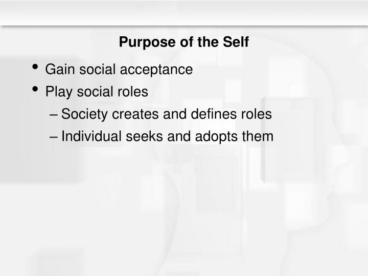 Purpose of the Self
