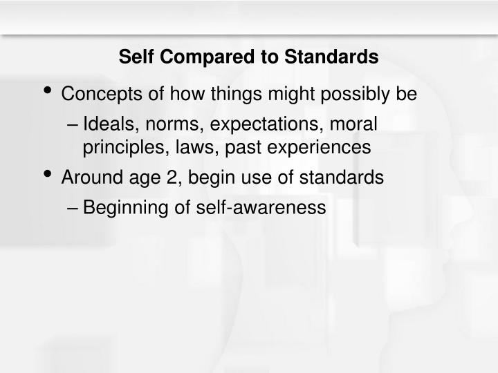 Self Compared to Standards