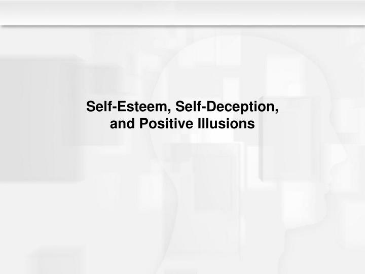 Self-Esteem, Self-Deception,