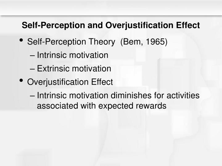 Self-Perception and Overjustification Effect
