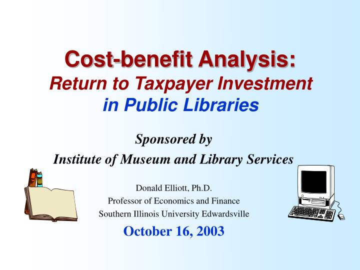 cost benefit analysis return to taxpayer investment in public libraries n.