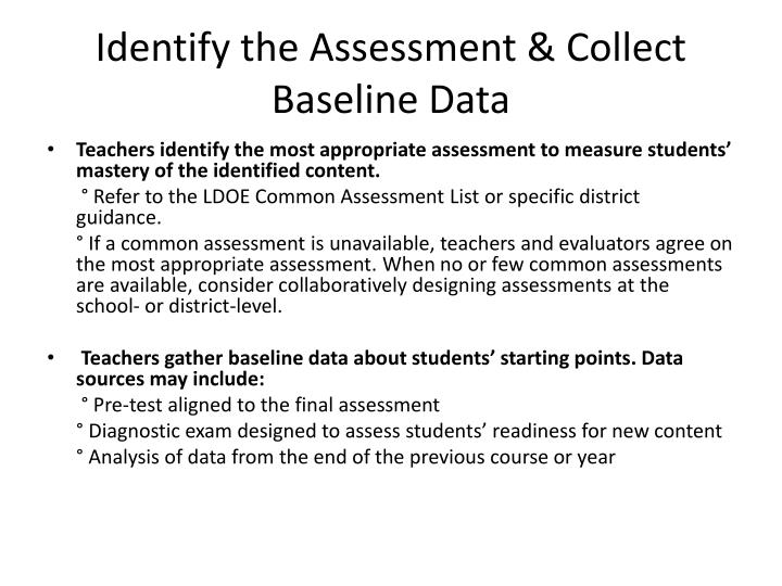 Identify the Assessment & Collect Baseline Data